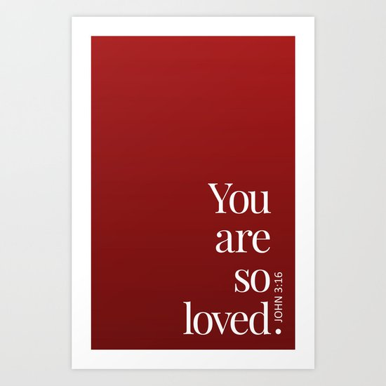 So Loved Art Print