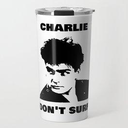 Charlie Sheen Don't Surf Travel Mug