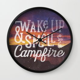 wake up & smell the campfire Wall Clock