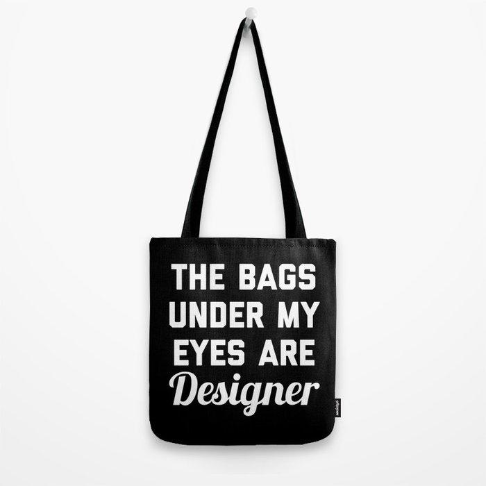Designer Bags Funny Quote Tote Bag