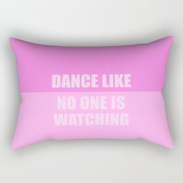 dance like no ones watching funny quote Rectangular Pillow