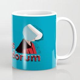 Nolite te bastardes carborundorum Handmaid's Tale Coffee Mug