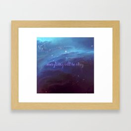 Everything Will Be Okay Framed Art Print