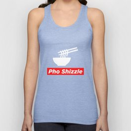 Pho Shizzle For Sure - Funny Vietnamese Food Unisex Tank Top