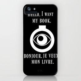 Bonjour Je Veux Mon Livre iPhone Case