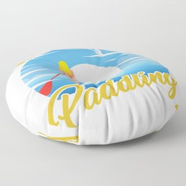 Sup Boarding Stand Up Paddle Surfing Surfers Gift I Like Good Paddling Floor Pillow