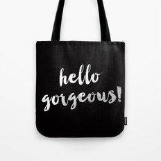 Hello Gorgeous! Tote Bag