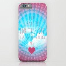 Valentine Affirmation Slim Case iPhone 6s