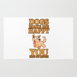 Dog Make Me Happy You Not So Much Rug