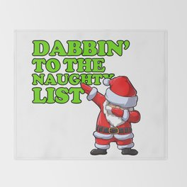 Dabbin to the naughty list Throw Blanket
