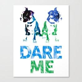 Double Dog Dare Me Canvas Print