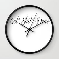 get shit done Wall Clocks featuring Get Shit Done by KatieKatherine