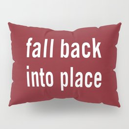 Fall back into place Pillow Sham