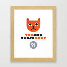 You and Whose Army Framed Art Print