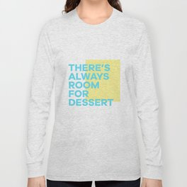 Always Room For Dessert Long Sleeve T-shirt