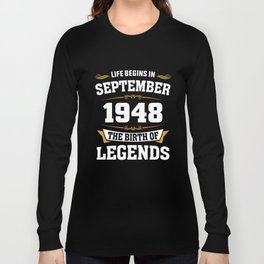 September 1948 70 the birth of Legends Long Sleeve T-shirt