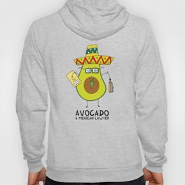 Avocado - A mexican lawyer Hoody