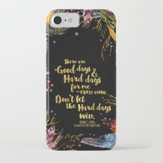 ACOMAF - Don't Let The Hard Days Win iPhone 7 Slim Case