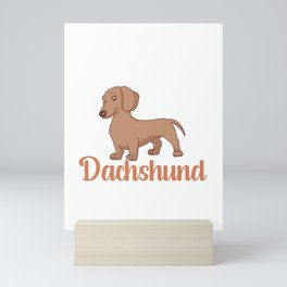 Only Talking To My Dachshund Today Dog Pet Mini Art Print