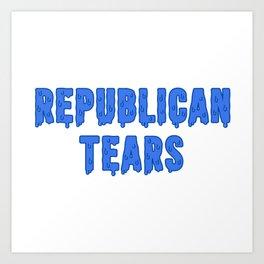 Republican Tears Art Print