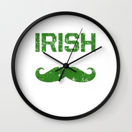 Irish I Had a Moustache Funny St. Patrick's Day T-Shirt Wall Clock