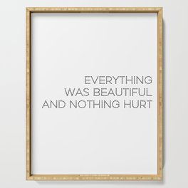 Everything was beautiful, and nothing hurt Serving Tray