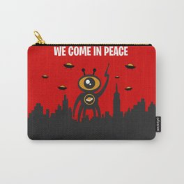 WE COME IN PEACE - Fuck You Human Race! (Poster 4) Carry-All Pouch
