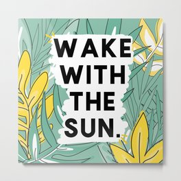 wake the sun Metal Print