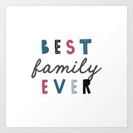 Best Family Ever Art Print