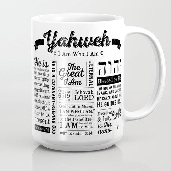Yahweh I Am Who I Am Names Of God Coffee Mug By Davinio Society6