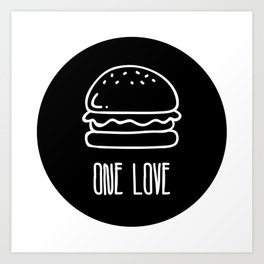 ONE LOVE, BURGER LOVE Art Print