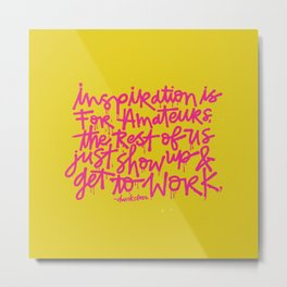 Inspiration is for amateurs x typography Metal Print