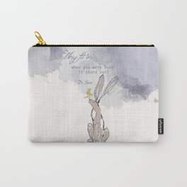 """Why Fit In when you were born to stand out"" Carry-All Pouch"