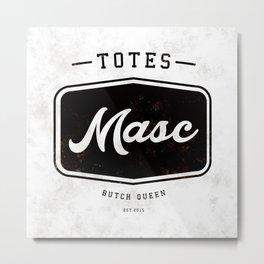 Totes Masc - Vintage Metal Print