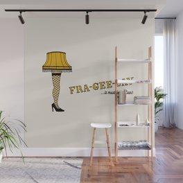 Fra-gee-lay Leg Lamp Wall Mural
