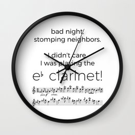 I didn't care, I was playing the e flat clarinet Wall Clock