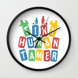 Tiny Human Tamer Wall Clock