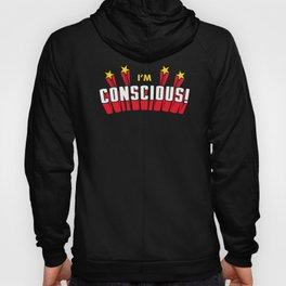 I'm Conscious! Hoody
