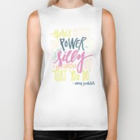 amy poehler Biker Tanks featuring there's power in looking silly and not caring that you do - amy poehler by rad owl LLC
