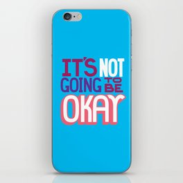 It's Not Going To Be Okay. - A Lower Management Motivator iPhone Skin