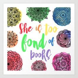 She is too fond of books Art Print
