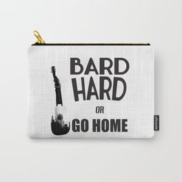 Bard Hard or Go Home Carry-All Pouch