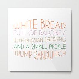 Trump Sandwhich Metal Print