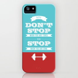 Lab No.4 - You don't stop when you are tired you stop Gym Quotes poster iPhone Case