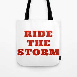 Ride The Storm Tote Bag