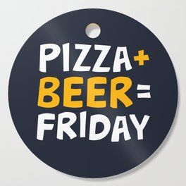 Pizza + beer = Friday Cutting Board