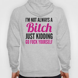 I'M NOT ALWAYS A BITCH (Pink & Black) Hoody