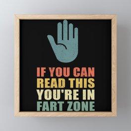 You're In Fart Zone | Farting Gift Men Framed Mini Art Print