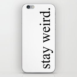 STAY WEIRD. iPhone Skin