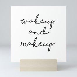 Wake Up, Make Up, Fashion Wall Art, Makeup Quotes, Hand Written Quotes, Boho Decor Mini Art Print